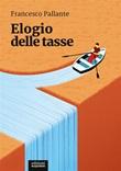 Elogio delle tasse Ebook di  Francesco Pallante