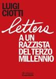 Lettera a un razzista del terzo millennio Libro di  Luigi Ciotti