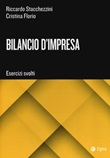 Bilancio d'impresa esercizi Libro di  Cristina Florio, Riccardo Stacchezzini