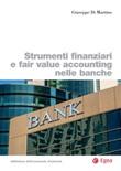 Strumenti finanziari e fair value accounting nelle banche Ebook di  Giuseppe Di Martino