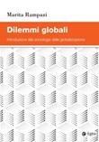 Dilemmi globali. Introduzione alla sociologia della globalizzazione Ebook di  Marita Rampazi
