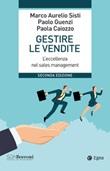 Gestire le vendite. L'eccellenza nel sales management Ebook di  Marco Aurelio Sisti, Paolo Guenzi, Paola Caiozzo