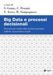 Big Data e processi decisionali. Strumenti per l'analisi delle decisioni giuridiche, politiche, economiche e sociali Ebook di