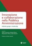 Innovazione e collaborazione nella pubblica amministrazione. Individui, gruppi e leadership Ebook di  Paolo Canonico, Andrea Tomo, Alessandro Hinna, Linda Giusino