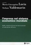 L'impresa nel sistema economico mondiale. Dalla conquista dei mercati internazionali al radicamento all'estero Libro di
