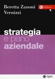 Strategia e piano aziendale Libro di  Andrea Beretta Zanoni, Silvia Vernizzi
