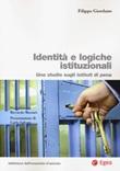 Identità e logiche istituzionali. Uno studio sugli istituti di pena Libro di  Filippo Giordano
