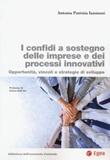 I confidi a sostegno delle imprese e dei processi innovativi. Opportunità, vincoli e strategie di sviluppo Libro di  Antonia Patrizia Iannuzzi