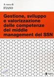 Gestione, sviluppo e valorizzazione delle competenze del middle management del SSN Libro di