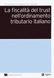 La fiscalità del trust nell'ordinamento tributario italiano Libro di  Pierpaolo Angelucci, Enrico Canaletti, Paolo Scarioni