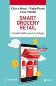 Smart grocery retail. L'impatto delle nuove tecnologie Ebook di  Chiara Mauri, Paolo Pasini, Elisa Pozzoli