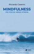Mindfulness. Più focus, meno stress Ebook di  Riccardo Caserini
