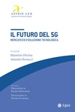 Il futuro del 5G. Mercato ed evoluzione tecnologica Ebook di