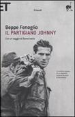 Il partigiano Johnny Libro di  Beppe Fenoglio