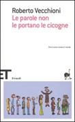 Le parole non le portano le cicogne Libro di  Roberto Vecchioni