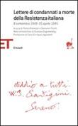 Lettere di condannati a morte della Resistenza italiana. 8 settembre 1943-25 aprile 1945 Libro di