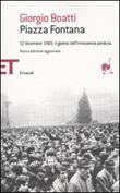Piazza Fontana. 12 dicembre 1969: il giorno dell'innocenza perduta Libro di  Giorgio Boatti