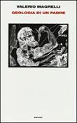 Geologia di un padre Libro di  Valerio Magrelli