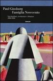 Famiglia Novecento. Vita familiare, rivoluzione e dittature 1900-1950 Libro di  Paul Ginsborg