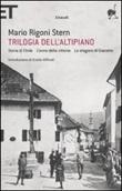 Trilogia dell'altipiano: Storia di Tönle-L'anno della vittoria-Le stagioni di Giacomo Libro di  Mario Rigoni Stern