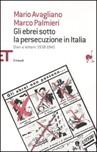 Gli ebrei sotto la persecuzione in Italia. Diari e lettere 1938-1945