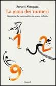 La gioia dei numeri. Viaggio nella matematica da uno a infinito Libro di  Steven Strogatz