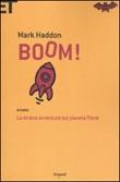 Boom! Ovvero: la strana avventura sul pianeta Plonk Libro di  Mark Haddon