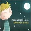 Alfonsino e la luna. Ediz. illustrata