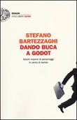 Dando buca a Godot. Giochi insonni di personaggi in cerca di aurore Libro di  Stefano Bartezzaghi