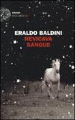 Nevicava sangue Libro di  Eraldo Baldini