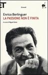 La passione non è finita. Scritti, discorsi, interviste (1973-1983)