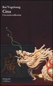 Cina. Una storia millenaria Libro di  Kai Vogelsang