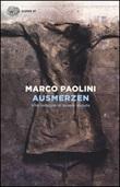 Ausmerzen. Vite indegne di essere vissute Libro di  Marco Paolini