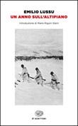 Un anno sull'altipiano Libro di  Emilio Lussu