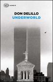 Underworld Libro di  Don DeLillo