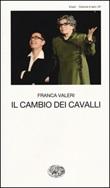 Il cambio dei cavalli Libro di  Franca Valeri