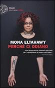 Perché ci odiano. La mia storia di donna libera nell'Islam Libro di  Mona Eltahawy