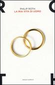 La mia vita di uomo Libro di  Philip Roth