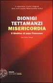 Misericordia. Il Giubileo di papa Francesco Libro di  Paolo Rodari, Dionigi Tettamanzi