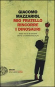 Mio fratello rincorre i dinosauri. Storia mia e di Giovanni che ha un cromosoma in più Libro di  Giacomo Mazzariol
