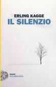 Il silenzio. Uno spazio dell'anima Libro di  Erling Kagge