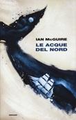 Le acque del Nord Libro di  Ian McGuire