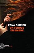 Un feroce dicembre Libro di  Edna O'Brien