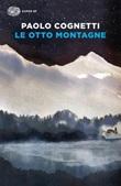 Le otto montagne Libro di  Paolo Cognetti
