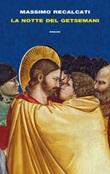 La notte del Getsemani Libro di  Massimo Recalcati