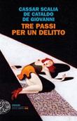 Tre passi per un delitto Libro di  Cristina Cassar Scalia, Giancarlo De Cataldo, Maurizio De Giovanni