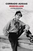 Modigliani. L'ultimo romantico Libro di  Corrado Augias