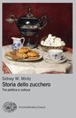 Storia dello zucchero. Tra politica e cultura Libro di  Sidney D. Mintz
