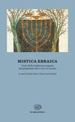 Mistica ebraica. Testi della tradizione segreta del giudaismo dal III al XVIII secolo Libro di