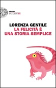 La felicità è una storia semplice Ebook di  Lorenza Gentile
